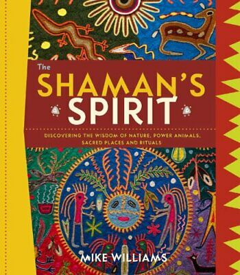 The Shamans Spirit by Mike Williams Book The Cheap Fast Free Post