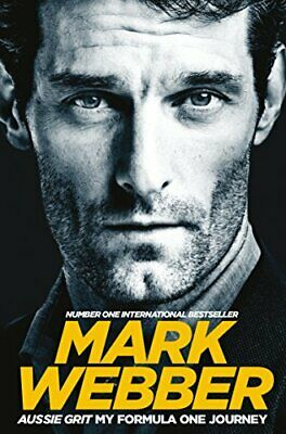 Aussie Grit: My Formula One Journey by Webber, Mark Book The Cheap Fast Free