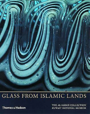 Glass from Islamic Lands : The al-Sabah Collection at the Kuwait National Museum