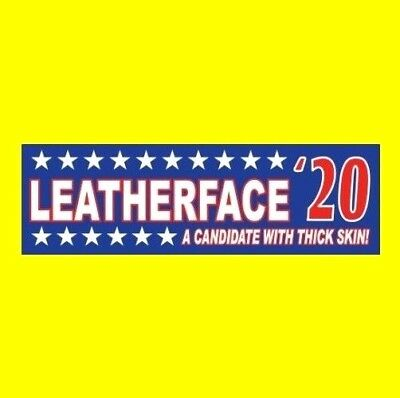 """""""LEATHERFACE '20"""" The Texas Chainsaw Massacre BUMPER STICKER horror movie, prop"""