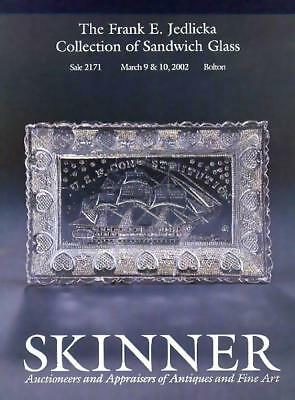 Skinner The Frank Jedlicka Sandwich Glass Collection HC Auction Catalog 2002