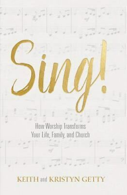 Sing! : Why and How We Should Worship by Keith Getty and Kristyn Getty (2017, Ha