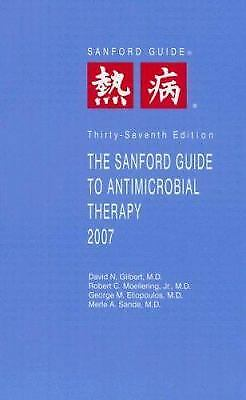 The Sanford Guide to Antimicrobial Therapy 2007: Library Edition (Sanford...