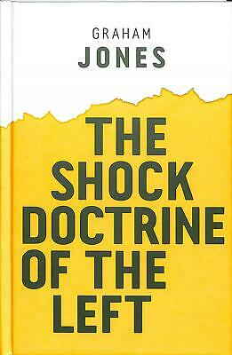 The Shock Doctrine of the Left by Graham Jones Hardcover Book Free Shipping!