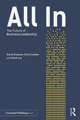 All in: The Future of Business Leadership by David Grayson Paperback Book Free S