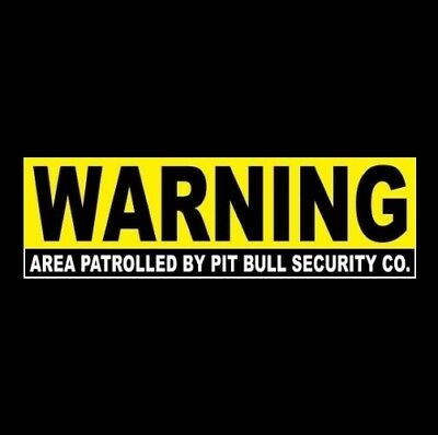 """AREA PATROLLED BY PIT BULL SECURITY CO."" warning STICKER sign dog home terrier"