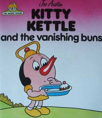 Magic House - Kitty Kettle and the Vanishing buns by Austen, Joe Paperback Book