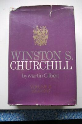 Winston S Churchill, volume III: 1914-1916: 1914-... by Gilbert, Martin Hardback