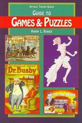 The Antique Trader Books Guide to Games and Puzzles by Harry L. Rinker
