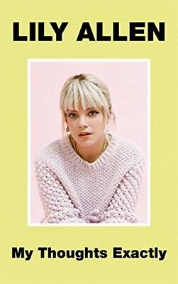 Lily Allen - My Thoughts Exactly Hardcover New Book 2018 FREE Delivery