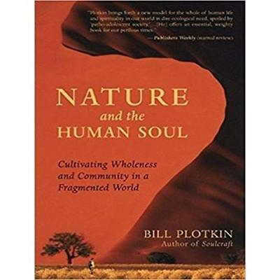 Nature and the Human Soul: Cultivating Wholeness and Community in a Fragmented W