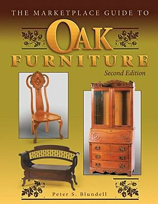 The Marketplace Guide to Oak Furniture Peter S. Blundell 2006 Hardcover, 2nd Ed