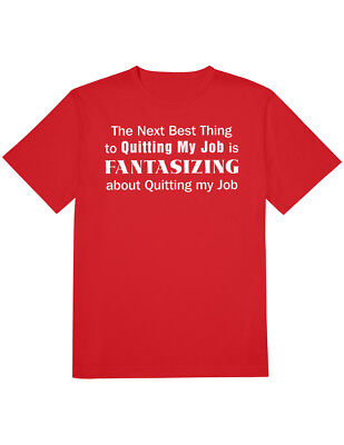 NEW NWT The Next Best Thing To Quitting Is Fantasizing About It T-Shirt 2X