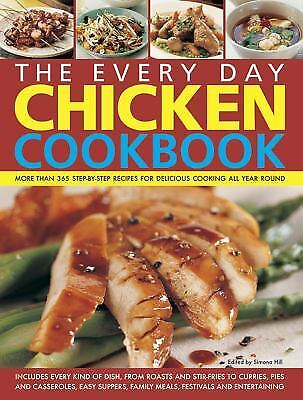 The Every Day Chicken Cookbook : More Than 365 Step-by-Step Recipes...  (NoDust)
