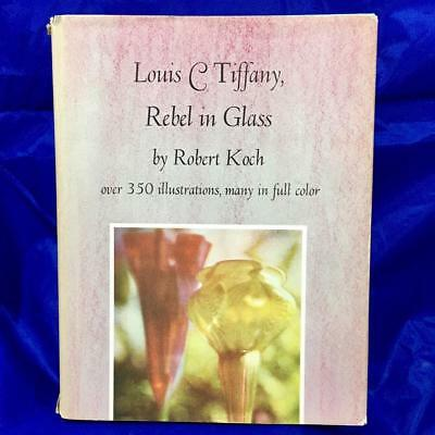 Louis C Tiffany : Rebel in Glass by Robert Koch (1974, Hardcover, 6th Printing)