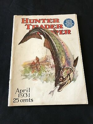 Antique Hunter Trader Trapper Magazine April 1931 Outdoor Fishing Cover Art