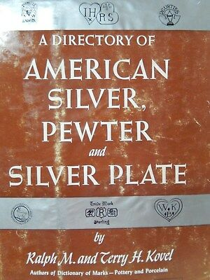 A Directory of American Silver Pewter and Silver Plate by Ralph & Terry Kovel