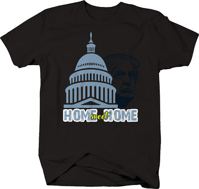 Donald Trump Home Sweet Home White House President T-Shirt