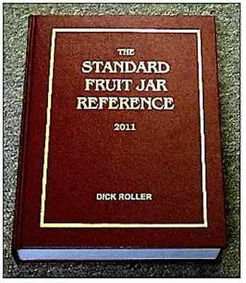 Dick Roller's Standard Fruit Jar Reference Updated 2011 Version
