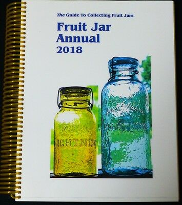 Fruit Jar Annual 2018 Volume 22 By Jerry McCann On SALE While SUPPLIES LAST