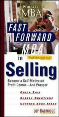 The Fast Forward MBA in Selling: Become a S... by Baldridge, Joy J. D. Paperback