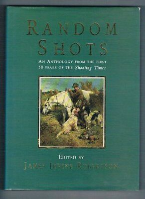 Random Shots: An Anthology from the First 50 Years of the Shooting T... Hardback