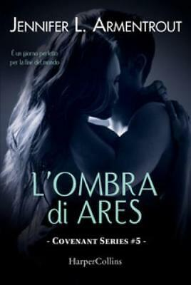 ombra di Ares. Covenant series. Vol. 5 (L') Armentrout Jennifer L.