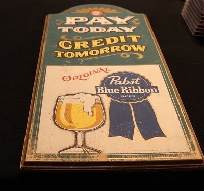 Pabst Blue Ribbon Breweries Pay Today Credit Tomorrow Original PBR Wooden Sign