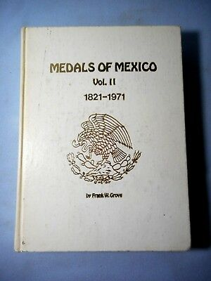 1972 Medals Of Mexico Volume Ii 1821 - 1971 By Frank Grove - Illustrated 1St Ed.