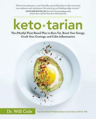 Ketotarian: The (Mostly) Plant-Based Plan to Burn Fat, Boost Your Energy, Crush