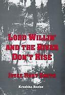 Lord Willin' and the River Don't Rise by Joyce H. Smith
