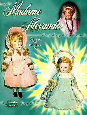 Madame Alexander Collectors Dolls Price Guide by Linda Crowsey