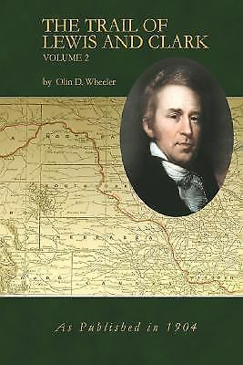The Trail of Lewis and Clark by Olin D. Wheeler
