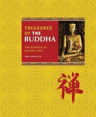 Treasures of the Buddha: The Glories of Sacred Asia by Lowenstein, Tom Book The
