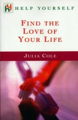 Find the Love of Your Life by Cole, Julia Paperback Book The Cheap Fast Free