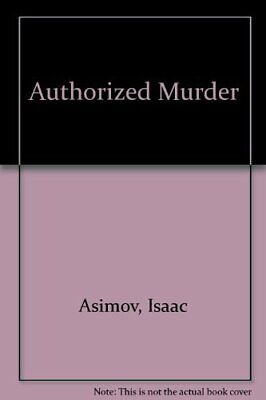 Authorized Murder by Asimov, Isaac Paperback Book The Cheap Fast Free Post