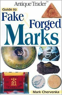 Antique Trader Guide to Fake and Forged Marks  (NoDust) by Mark Chervenka