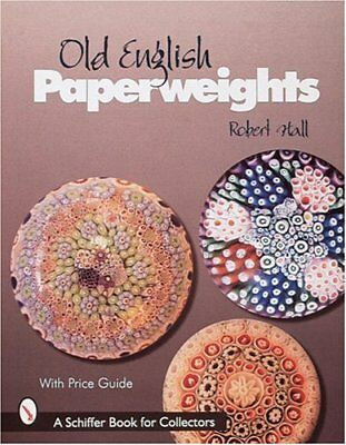 Old English Paperweights (Schiffer Book for Collectors) by Hall, Robert