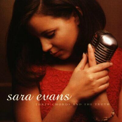 Evans, Sara - Three Chords And The Truth - Evans, Sara CD BYVG The Cheap Fast