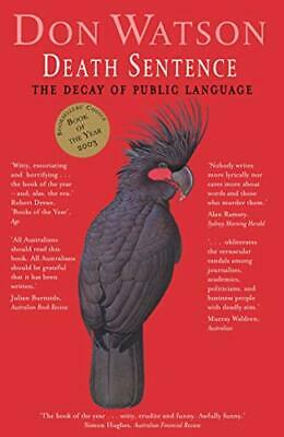 Death Sentence: The Decay of Public Language by don-watson Book The Cheap Fast