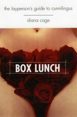Box Lunch: The Layperson's Guide to Cunnilingus (Get... by Cage, Diana Paperback
