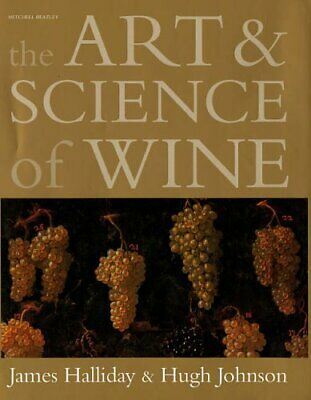 The Art and Science of Wine: The Subtle Artistry ... by Halliday, James Hardback