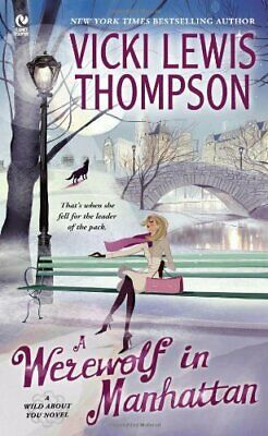 A Werewolf in Manhattan: A Wild about You Novel (Sign... by Thompson, Vicki Lewi