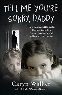 Tell Me You're Sorry, Daddy by Walker, Caryn Book The Cheap Fast Free Post