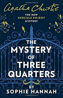 The Mystery of Three Quarters (New Hercule Poirot Mystery) by Hannah, Sophie The