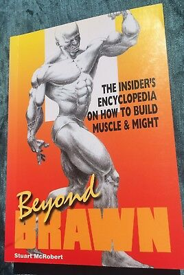 Beyond Brawn: The Insider's Encyclopedia on How to Build Muscle and Might by...