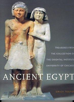Ancient Egypt : Treasures from the Collection of the Oriental Institute