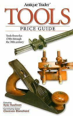 Antique Trader Tools Price Guide by Kyle Husfloen