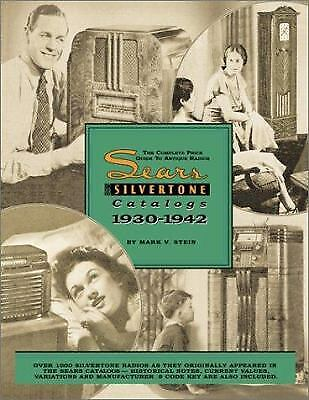 The Sears Silvertone Radio Catalogs : The Complete Price Guide to Antique Radios