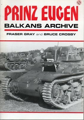 Prinz Eugen - Balkans Archive By Fraser Gray & Bruce Crosby